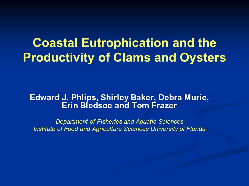 Coastal Eutrophication and the Productivity of Clams and Oysters PICTURE